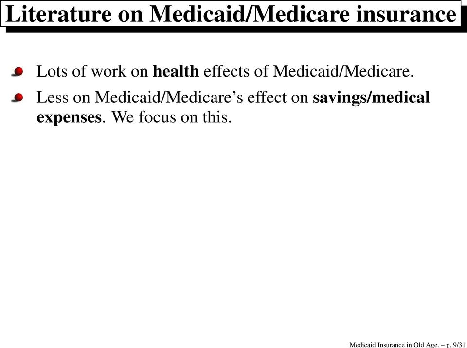 of work on health effects of Medicaid/Medicare.