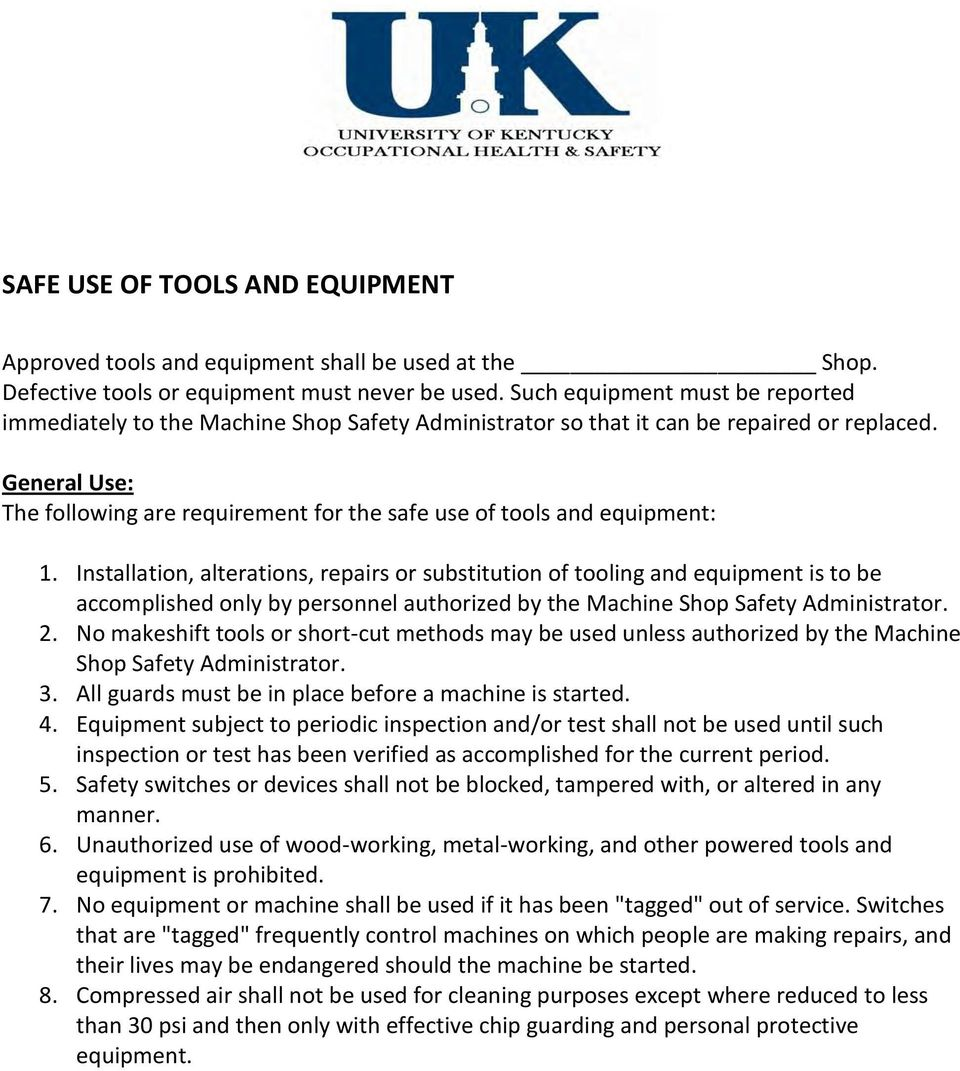 General Use: The following are requirement for the safe use of tools and equipment: 1.
