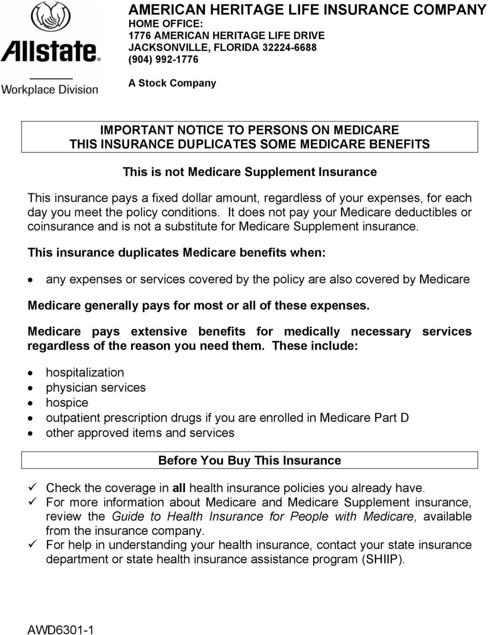 conditions. It does not pay your Medicare deductibles or coinsurance and is not a substitute for Medicare Supplement insurance.