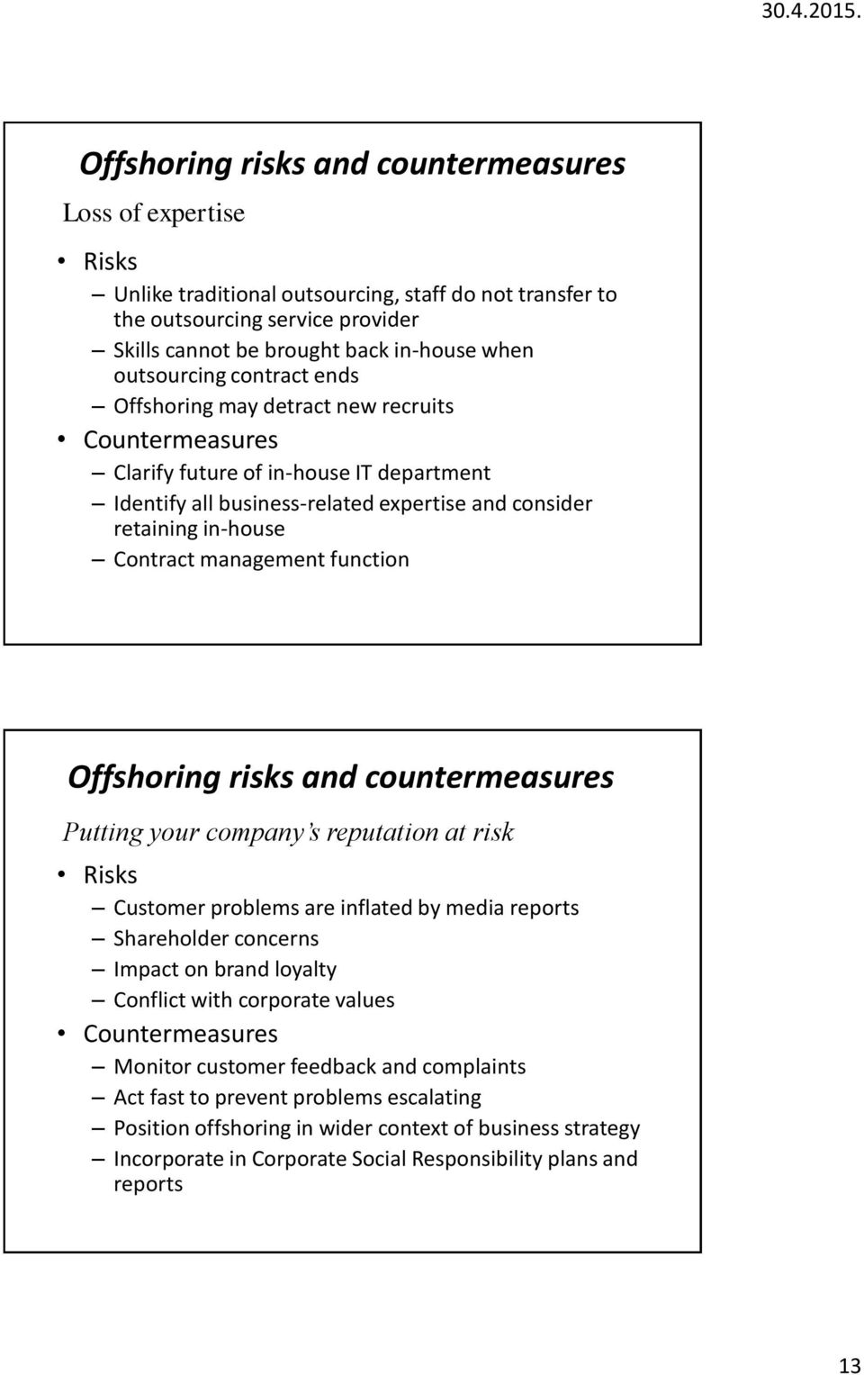 management function Offshoring risks and countermeasures Putting your company s reputation at risk Risks Customer problems are inflated by media reports Shareholder concerns Impact on brand loyalty
