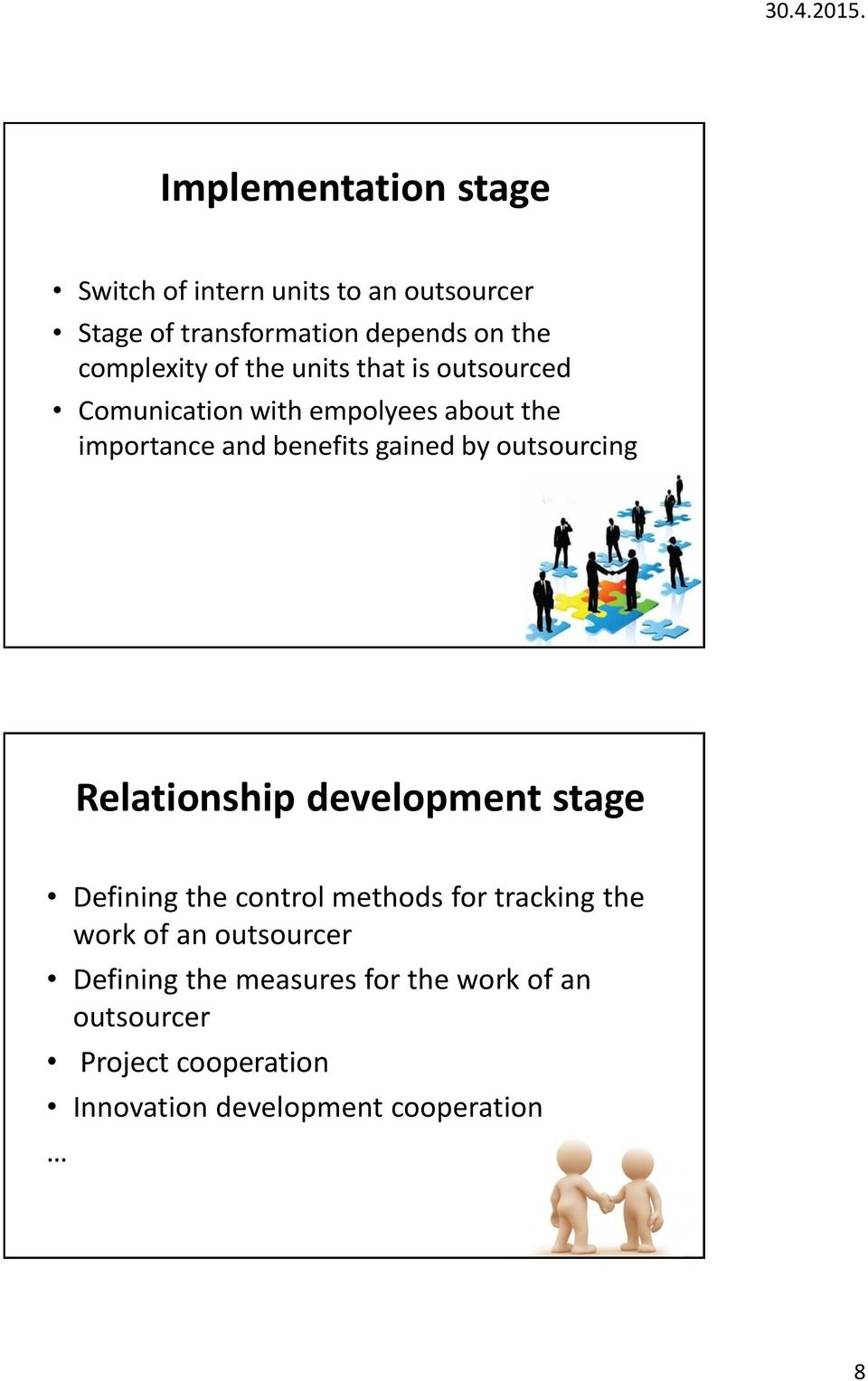 gained by outsourcing Relationship development stage Defining the control methods for tracking the work of