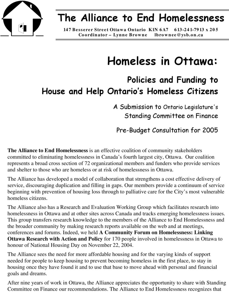 Alliance to End Homelessness is an effective coalition of community stakeholders committed to eliminating homelessness in Canada s fourth largest city, Ottawa.