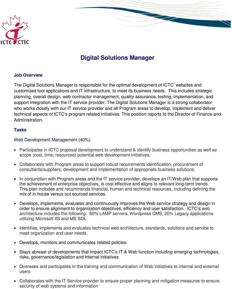 The Digital Solutions Manager is a strong collaborator who works closely with our IT service provider and all Program areas to develop, implement and deliver technical aspects of ICTC s program