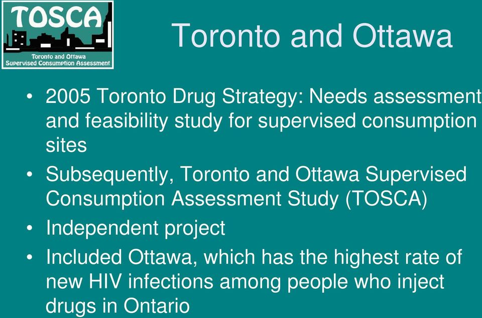 Supervised Consumption Assessment Study (TOSCA) Independent project Included