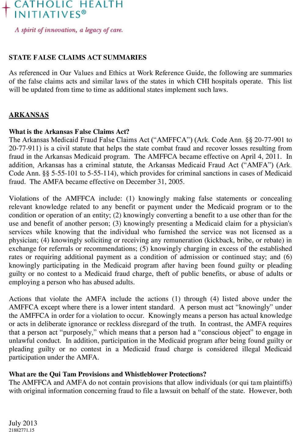 The Arkansas Medicaid Fraud False Claims Act ( AMFFCA ) (Ark. Code Ann.