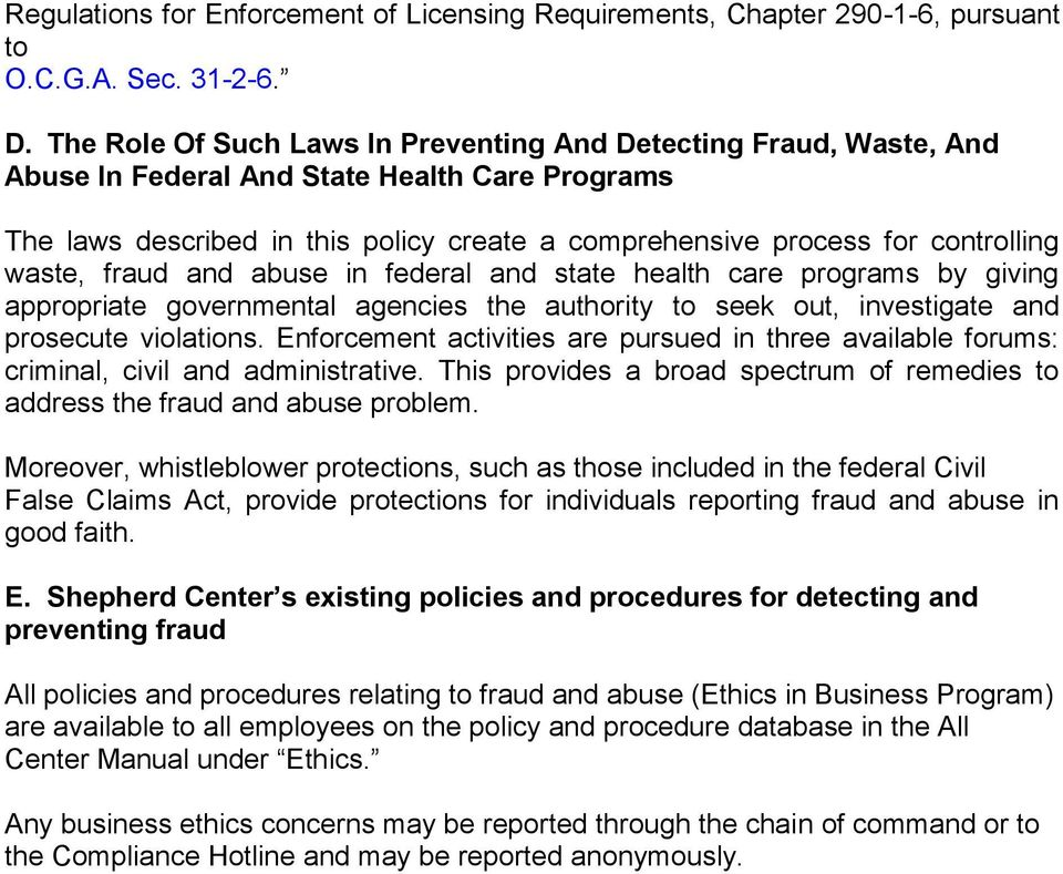 waste, fraud and abuse in federal and state health care programs by giving appropriate governmental agencies the authority to seek out, investigate and prosecute violations.
