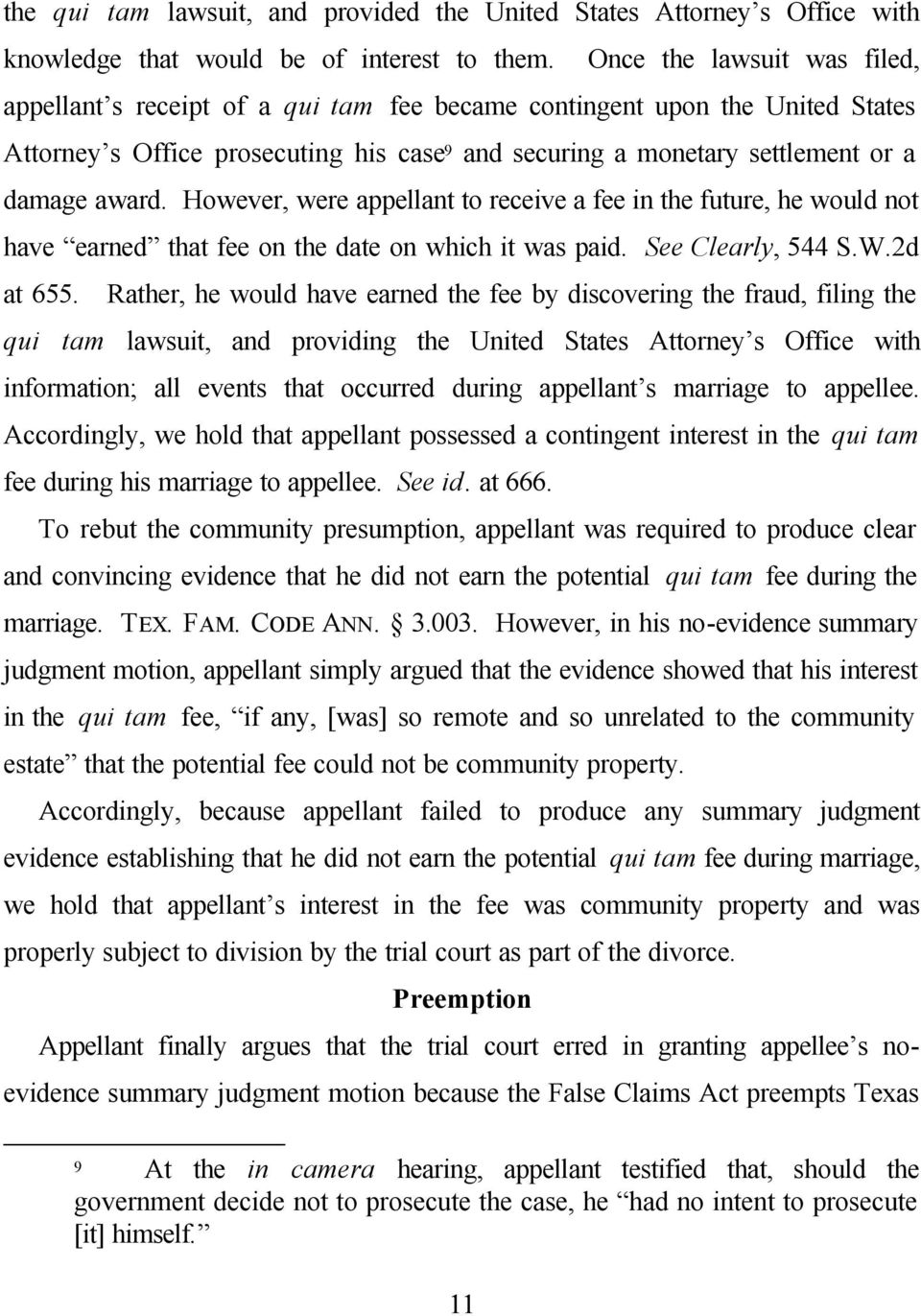 However, were appellant to receive a fee in the future, he would not have earned that fee on the date on which it was paid. See Clearly, 544 S.W.2d at 655.