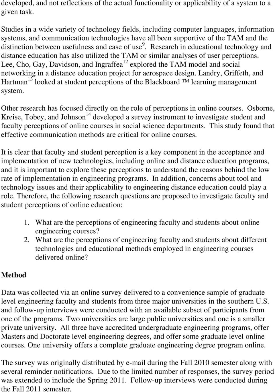 usefulness and ease of use 9. Research in educational technology and distance education has also utilized the TAM or similar analyses of user perceptions.