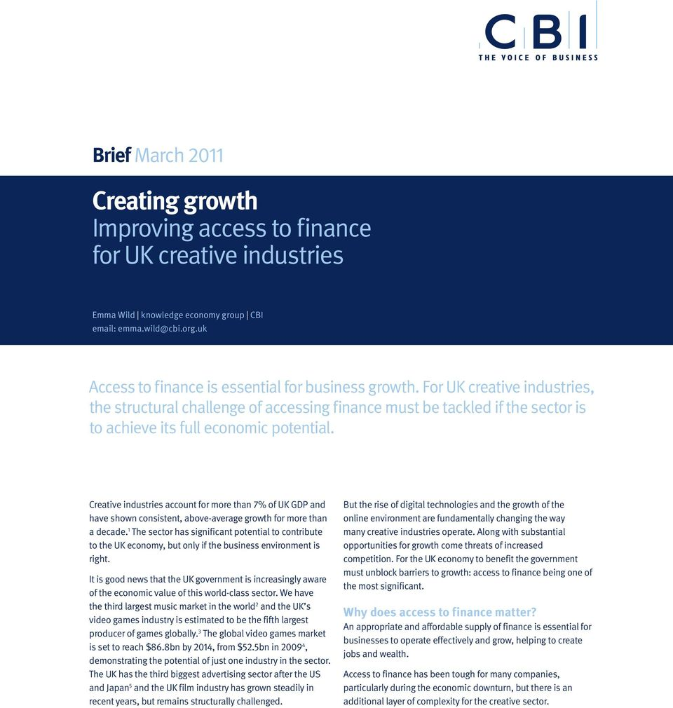 For UK creative industries, the structural challenge of accessing finance must be tackled if the sector is to achieve its full economic potential.