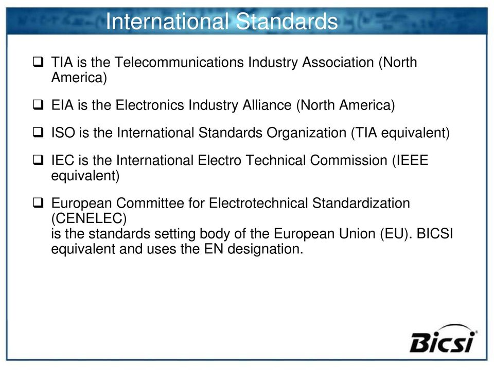 International ti Electro Technical Commission i (IEEE equivalent) European Committee for Electrotechnical