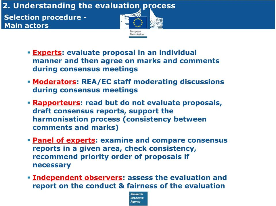consensus reports, support the harmonisation process (consistency between comments and marks) Panel of experts: examine and compare consensus reports in a given