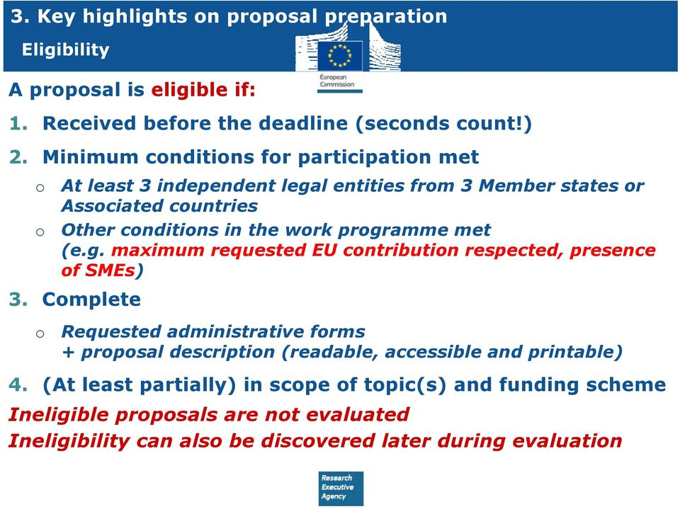 programme met (e.g. maximum requested EU contribution respected, presence of SMEs) 3.