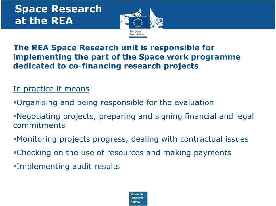 the evaluation Negotiating projects, preparing and signing financial and legal commitments Monitoring projects