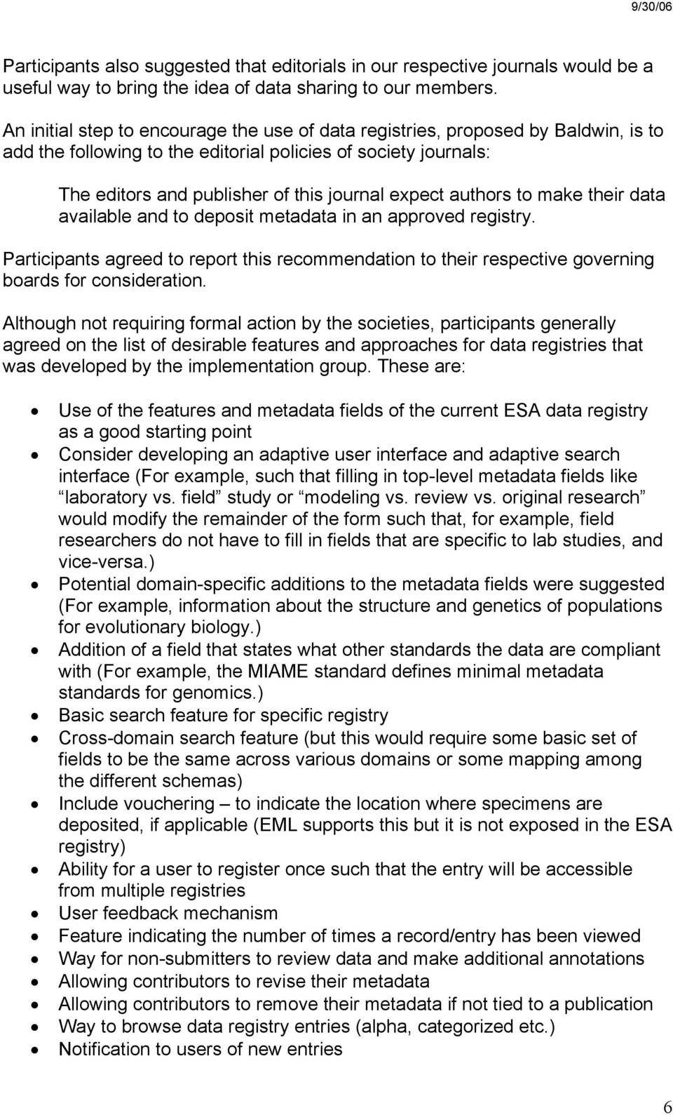authors to make their data available and to deposit metadata in an approved registry. Participants agreed to report this recommendation to their respective governing boards for consideration.