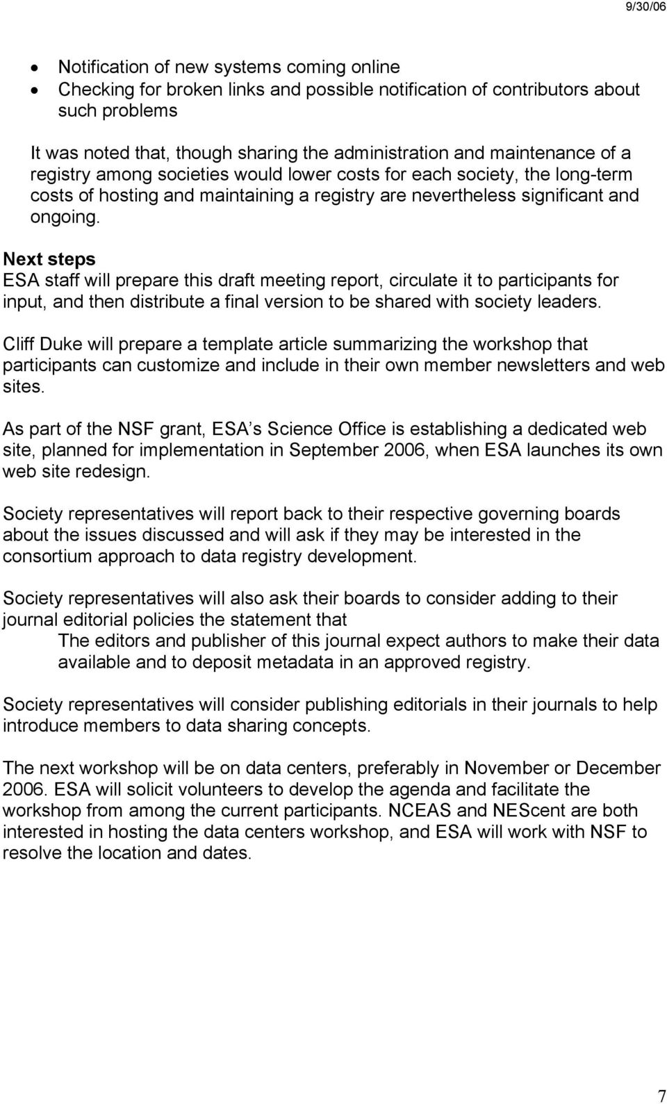 Next steps ESA staff will prepare this draft meeting report, circulate it to participants for input, and then distribute a final version to be shared with society leaders.