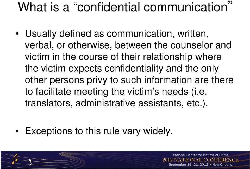 confidentiality and the only other persons privy to such information are there to facilitate t
