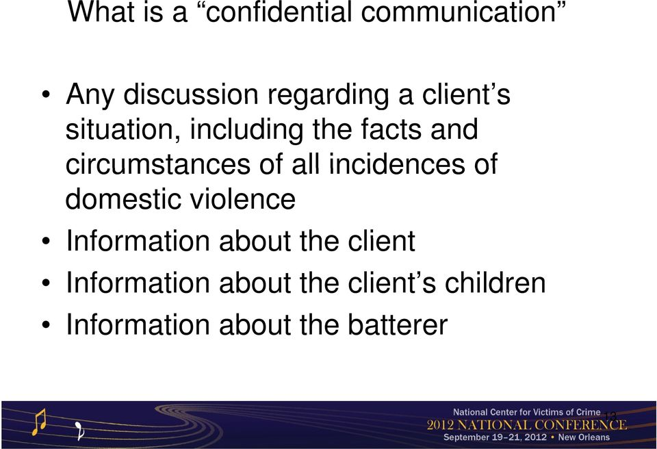 incidences of domestic violence Information about the client