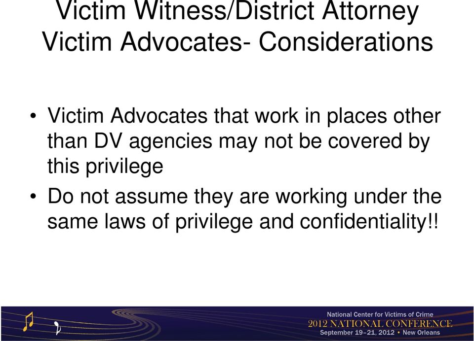 than DV agencies may not be covered by this privilege Do not