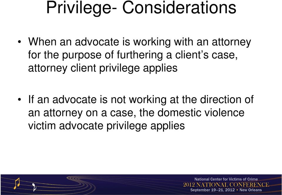 privilege applies If an advocate is not working at the direction of g