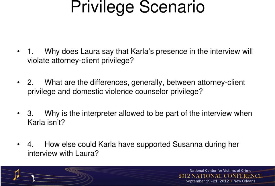 2. What are the differences, generally, between attorney-client privilege and domestic violence