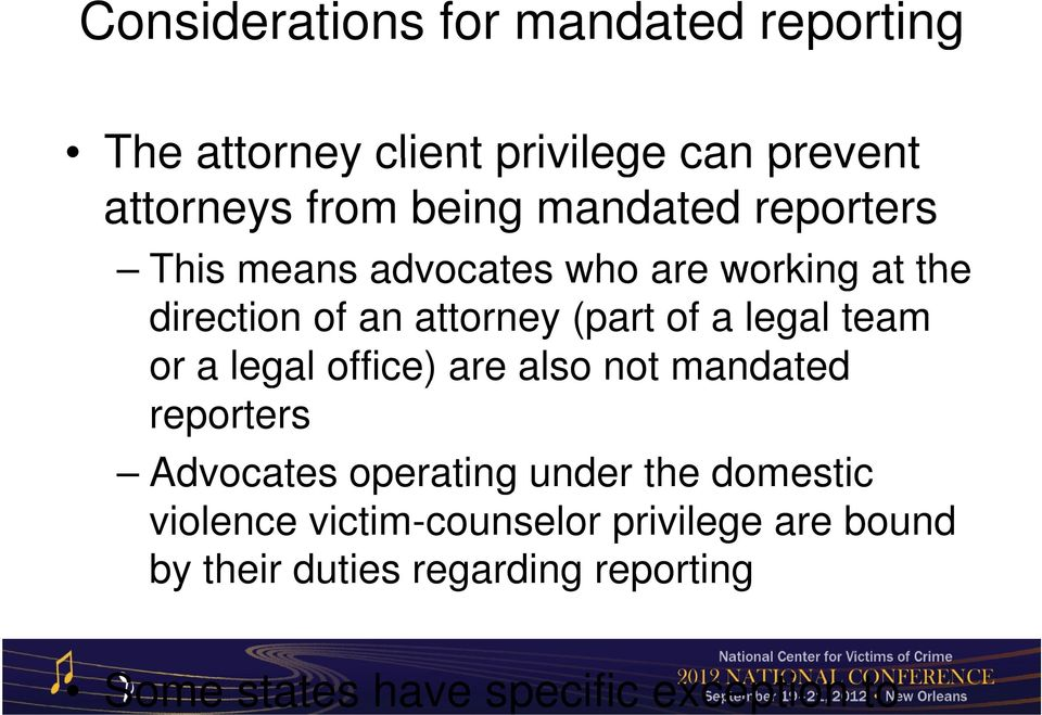 team or a legal office) are also not mandated reporters Advocates operating under the domestic violence