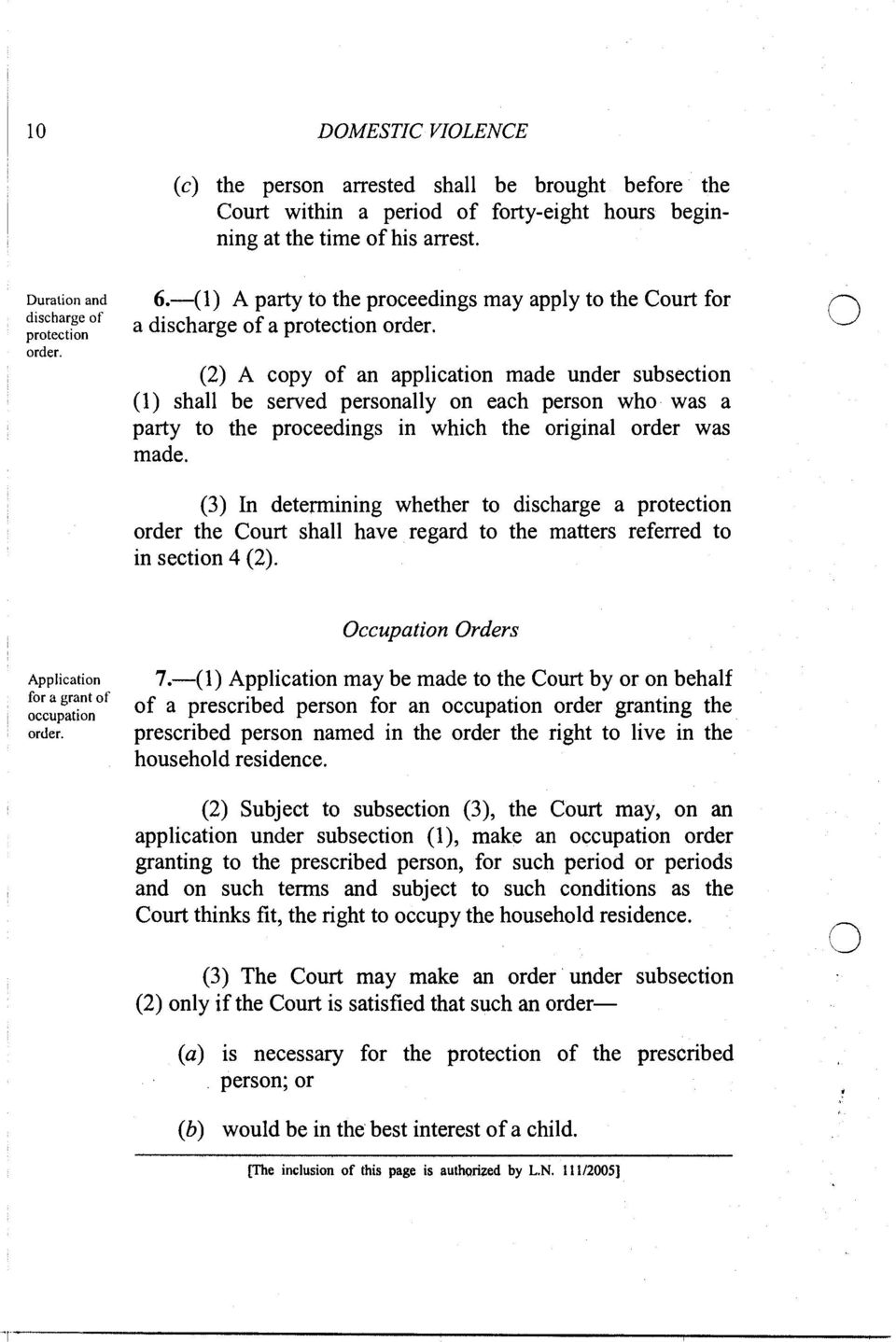(2) A copy of an application made under subsection (1) shall be served personally on each person who was a party to the proceedings in which the original order was made.