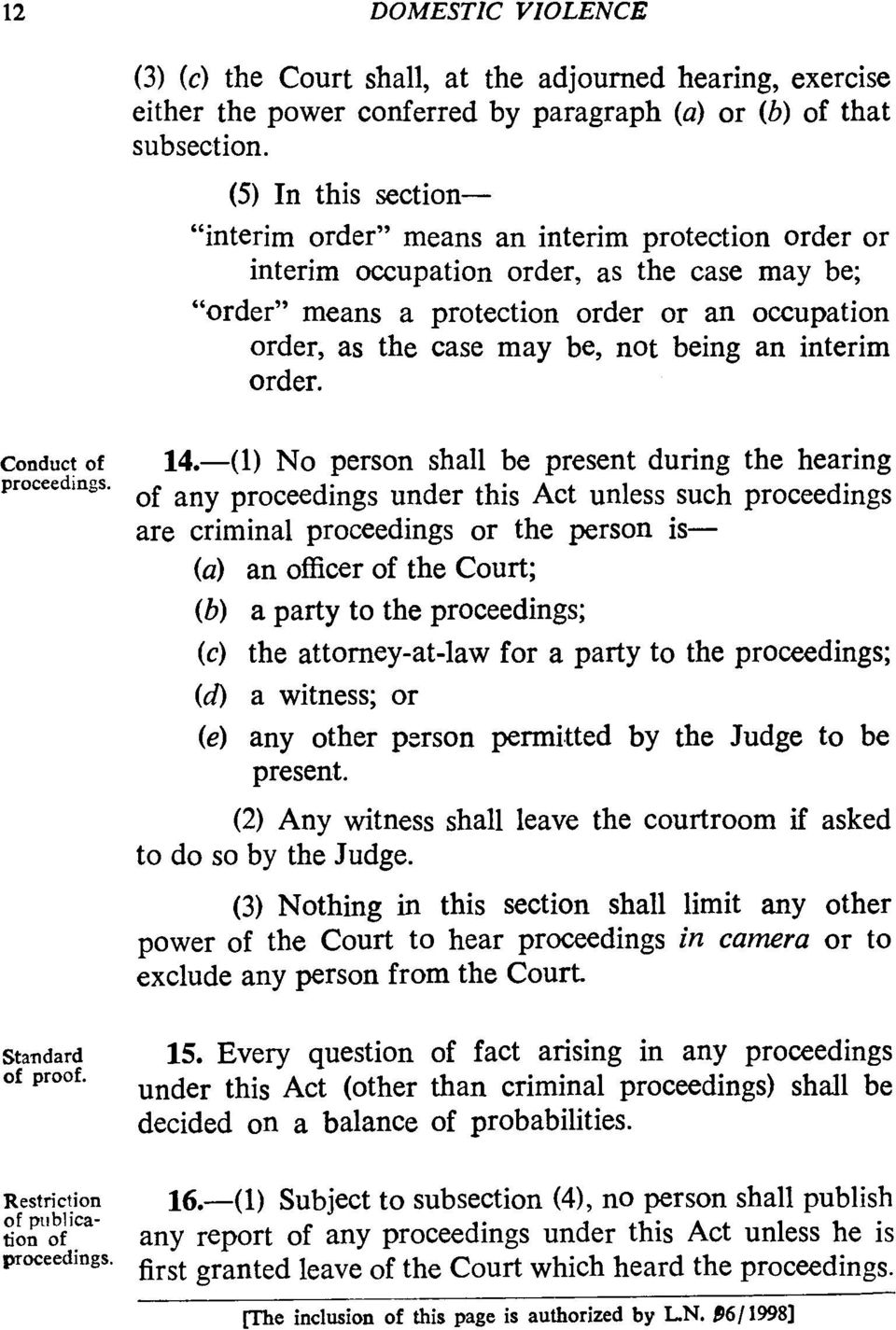 being an interim order. Conduct of proceedings. Standard of proof. Restriction of publication of proceedings. 14.