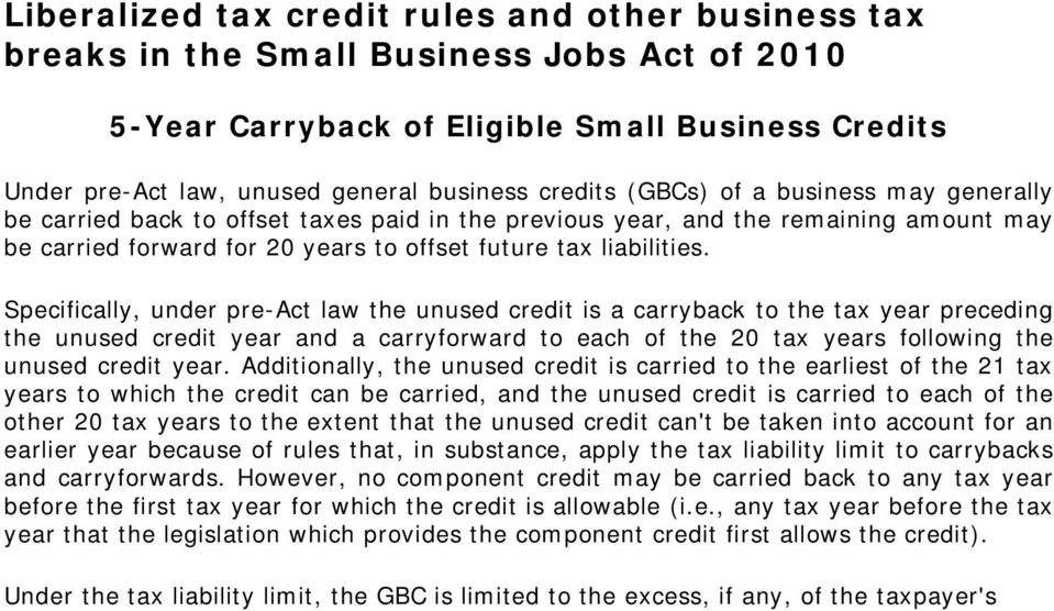 Specifically, under pre-act law the unused credit is a carryback to the tax year preceding the unused credit year and a carryforward to each of the 20 tax years following the unused credit year.