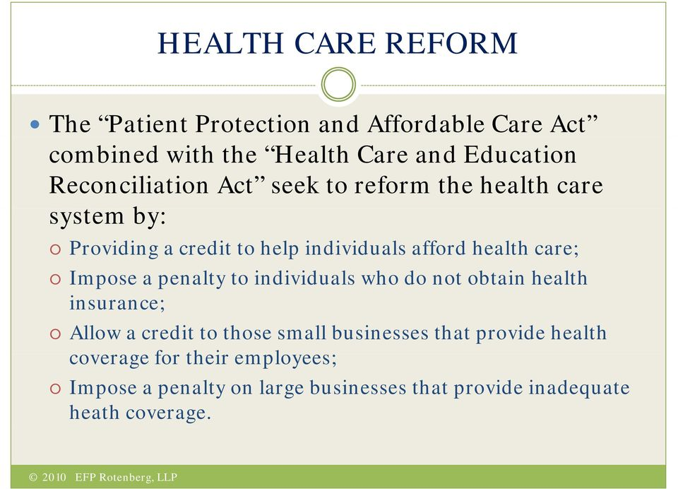 care; Impose a penalty to individuals who do not obtain health insurance; Allow a credit to those small businesses
