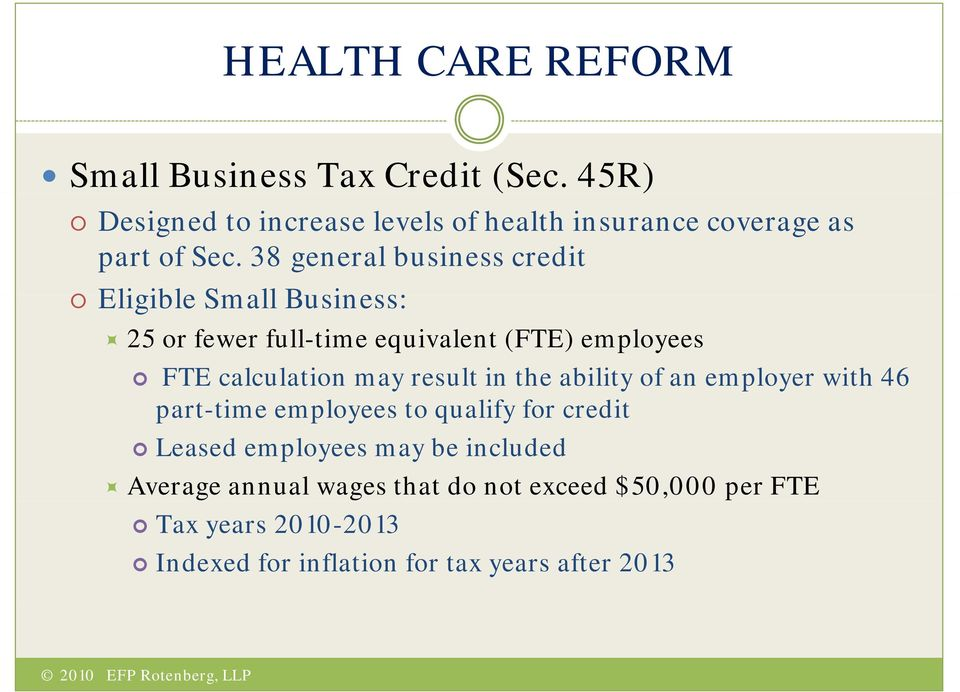 38 general business credit Eligible Small Business: 25 or fewer full-time equivalent (FTE) employees FTE calculation may