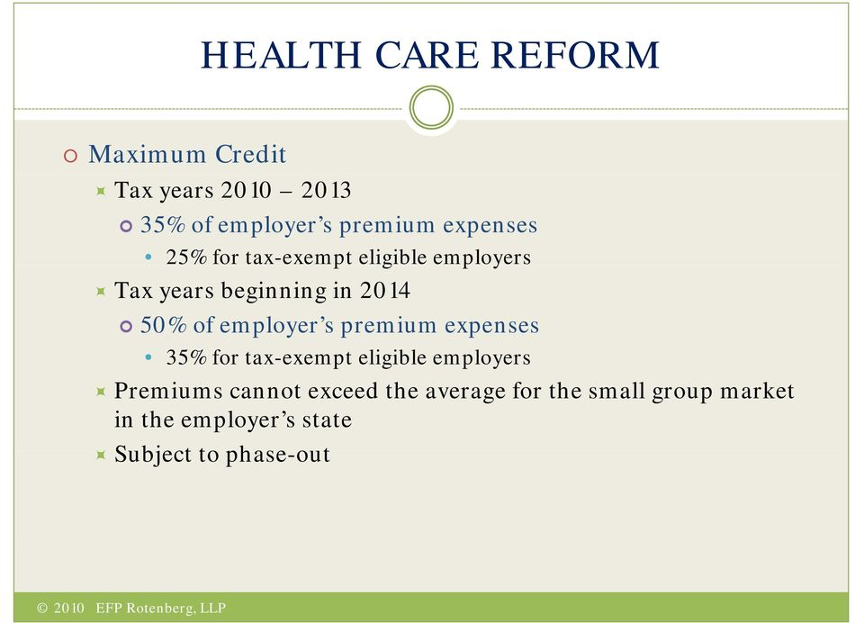 employer s premium expenses 35% for tax-exempt eligible employers Premiums cannot