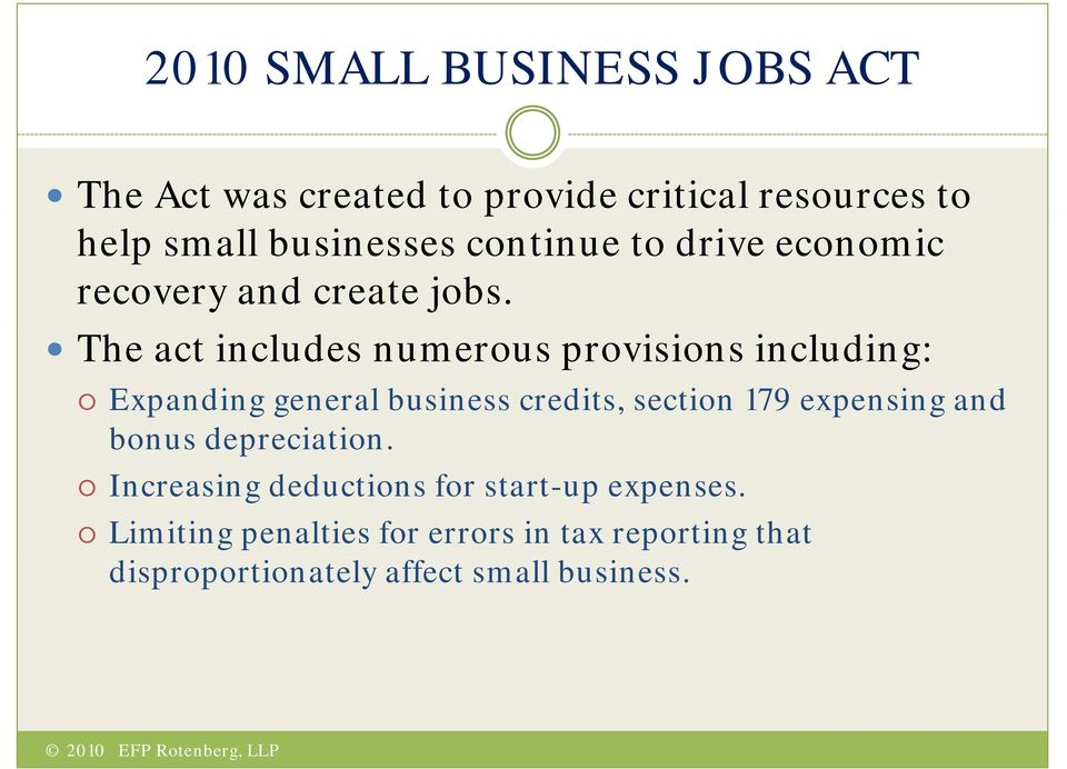 The act includes numerous provisions including: Expanding general business credits, section 179 expensing