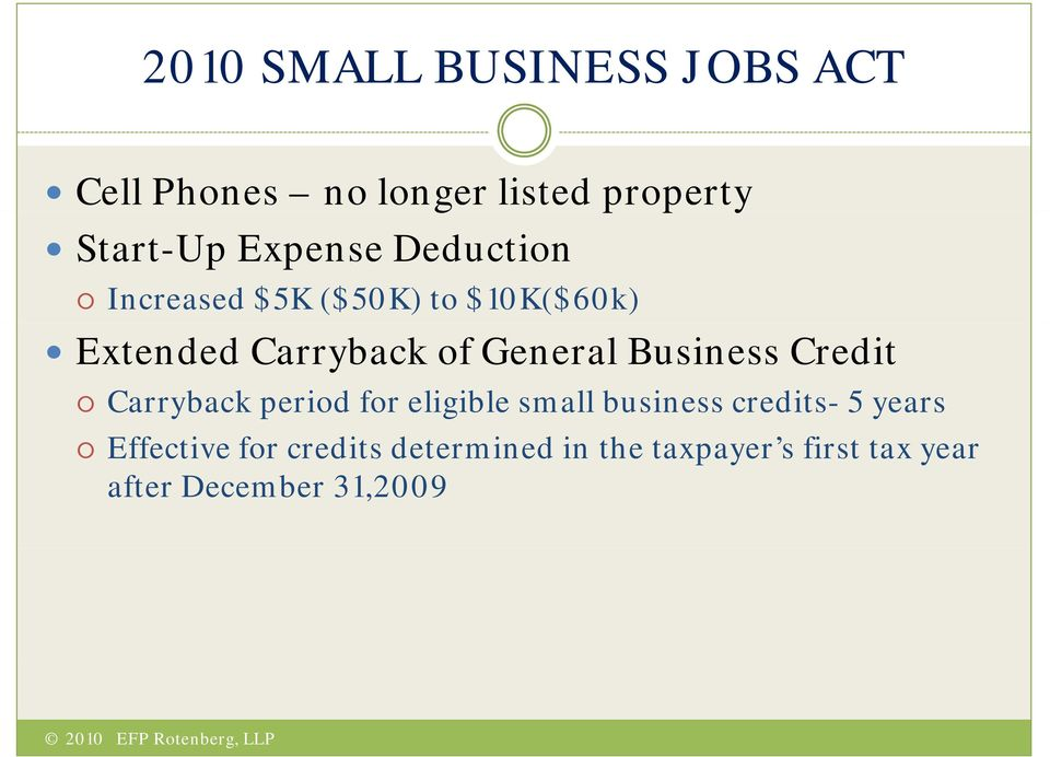 General Business Credit Carryback period for eligible small business credits- 5