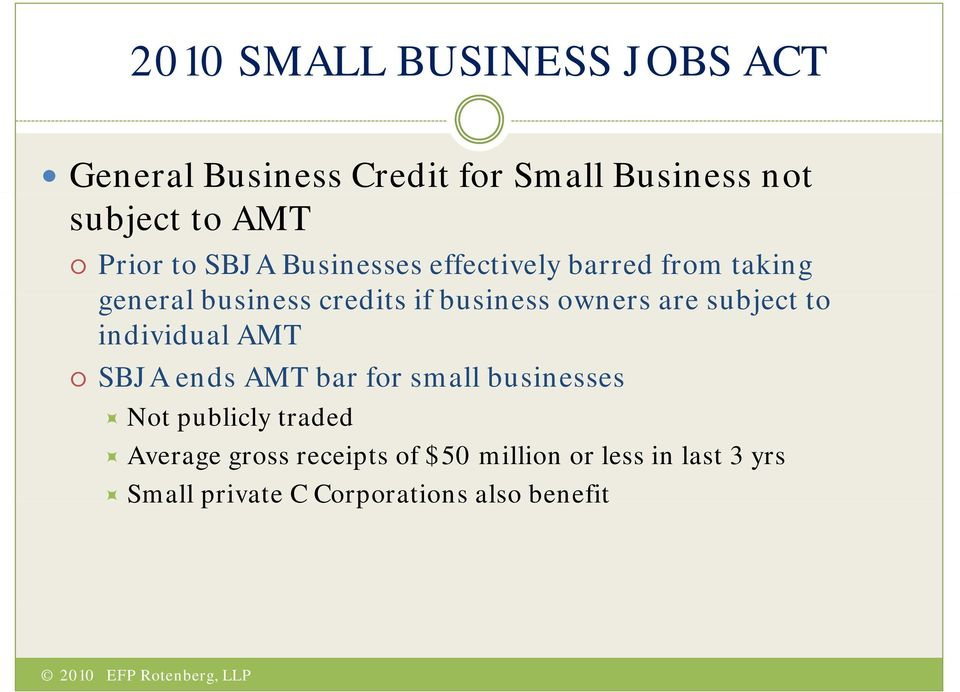 owners are subject to individual AMT SBJA ends AMT bar for small businesses Not publicly traded