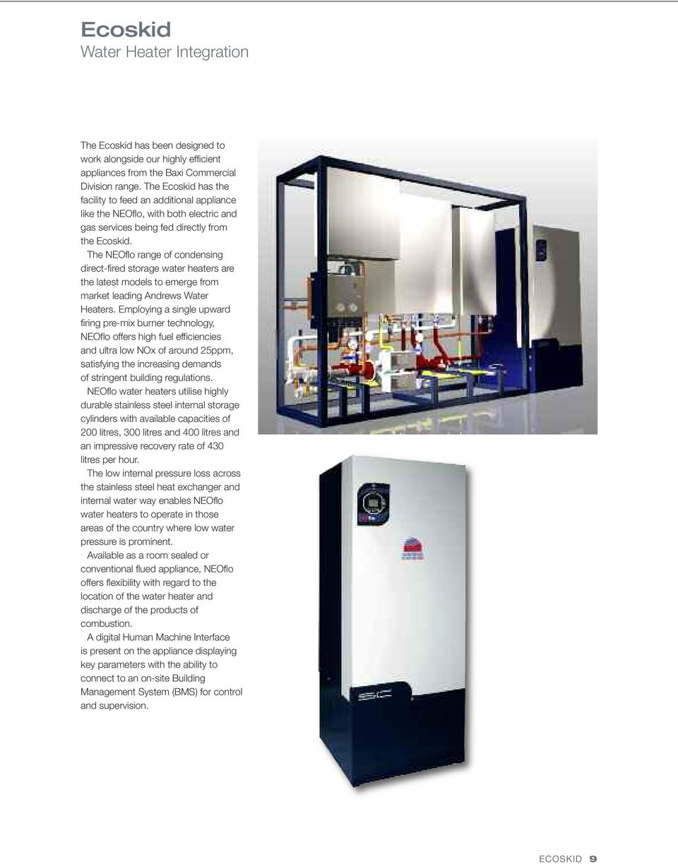 The NEOflo range of condensing direct-fired storage water heaters are the latest models to emerge from market leading Andrews Water Heaters.