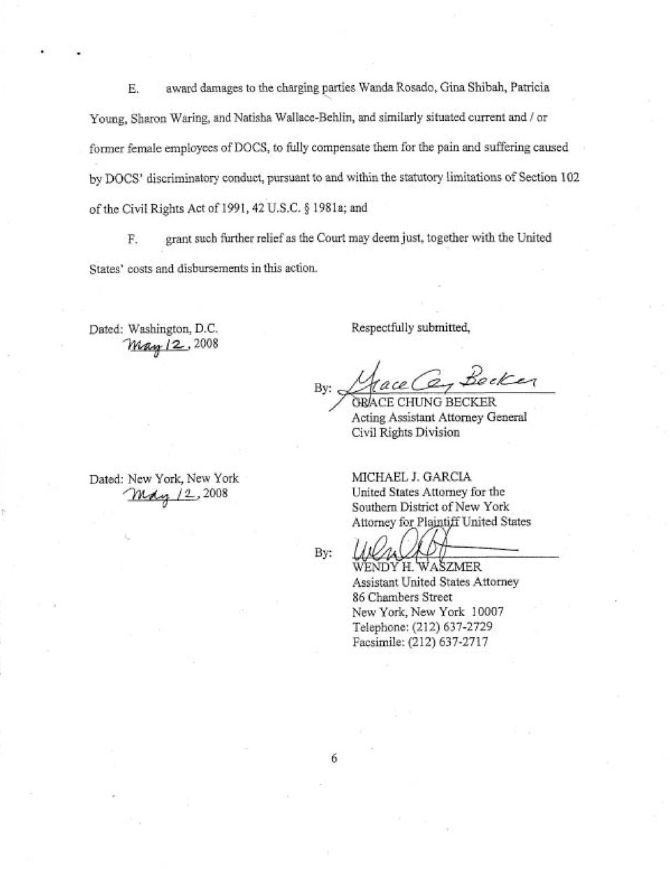grant such further relief as the Court may deem just, together with the United States' costs and disbursements in this action. Dated: Washington, D.C..* /z,2008 Respectfully submitted, By: && c k / &&CE CHUNG BECKER Acting Assistant Attorney General Civil Rights Division 1 Dated: New York, New York MICHAEL J.
