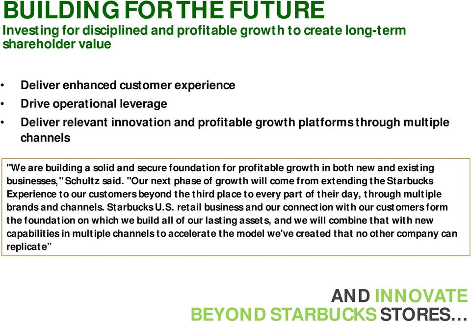 """Our next phase of growth will come from extending the St"