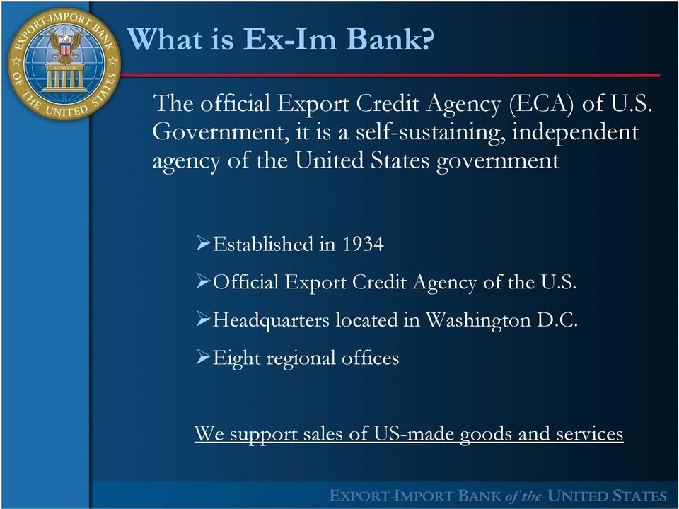 government Established in 1934 Official Export Credit Agency of the U.S.