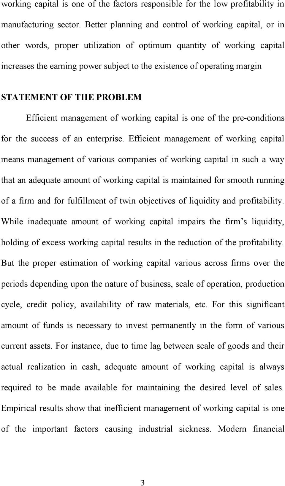 STATEMENT OF THE PROBLEM Efficient management of working capital is one of the pre-conditions for the success of an enterprise.