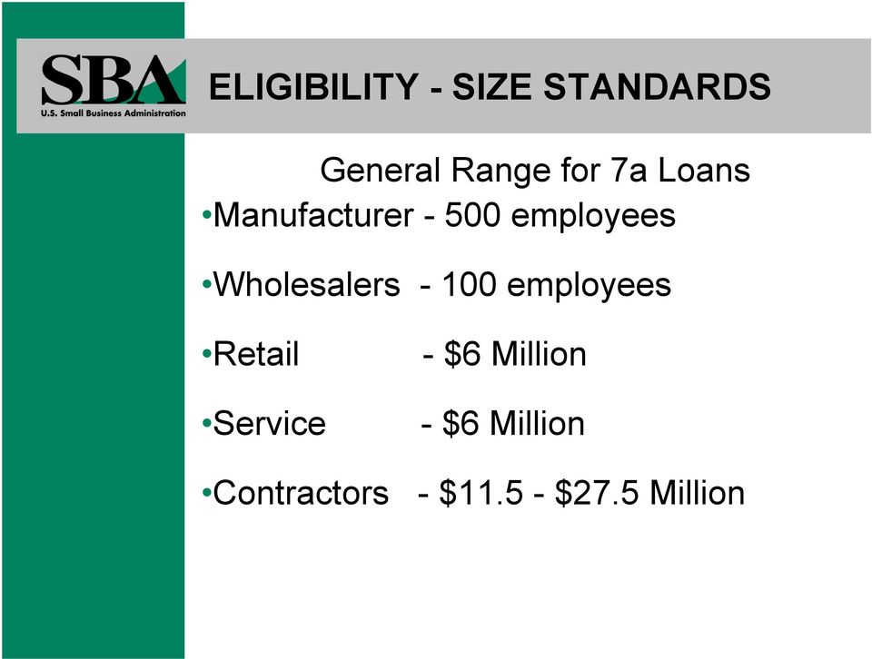 Wholesalers - 100 employees Retail - $6 Million