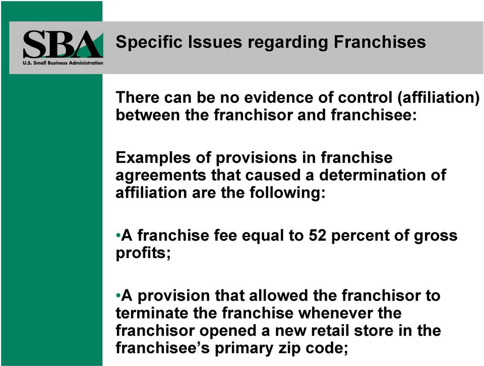 the following: A franchise fee equal to 52 percent of gross profits; A provision that allowed the franchisor