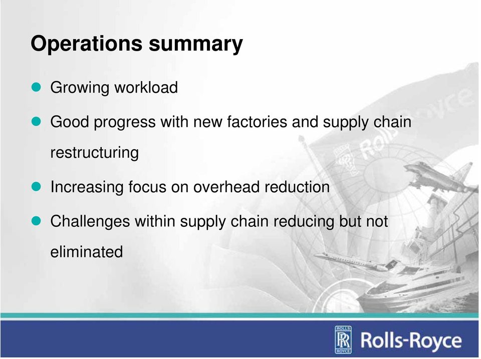Increasing focus on overhead reduction Challenges