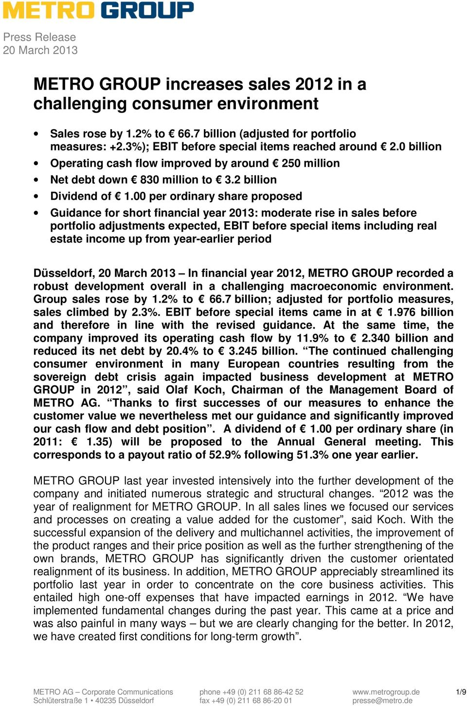 00 per ordinary share proposed Guidance for short financial year 2013: moderate rise in sales before portfolio adjustments expected, EBIT before special items including real estate income up from