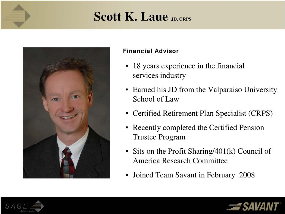 Earned his JD from the Valparaiso University School of Law Certified Retirement Plan