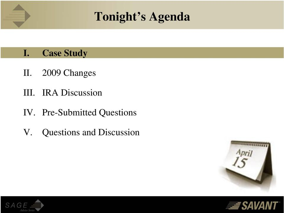 2009 Changes IRA Discussion IV.