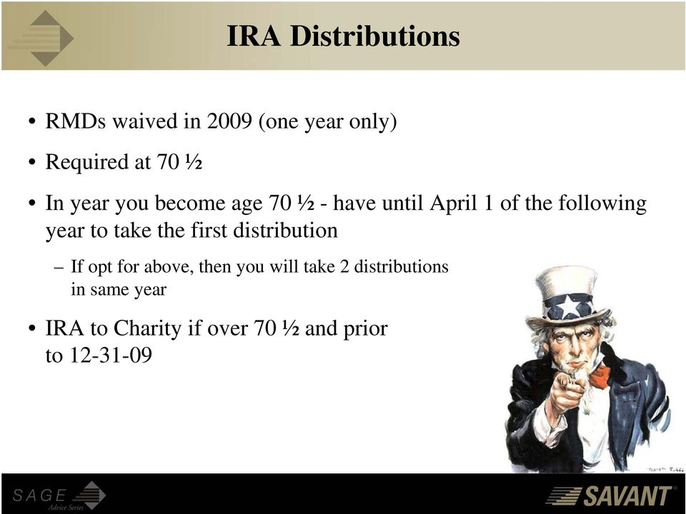 to take the first distribution If opt for above, then you will take 2