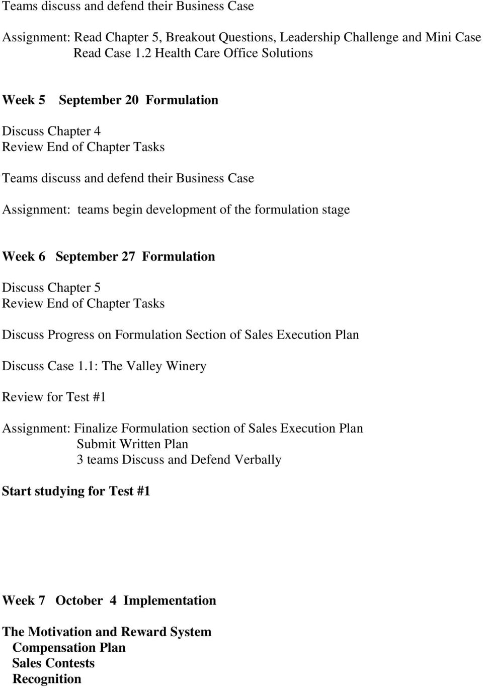 formulation stage Week 6 September 27 Formulation Discuss Chapter 5 Review End of Chapter Tasks Discuss Progress on Formulation Section of Sales Execution Plan Discuss Case 1.