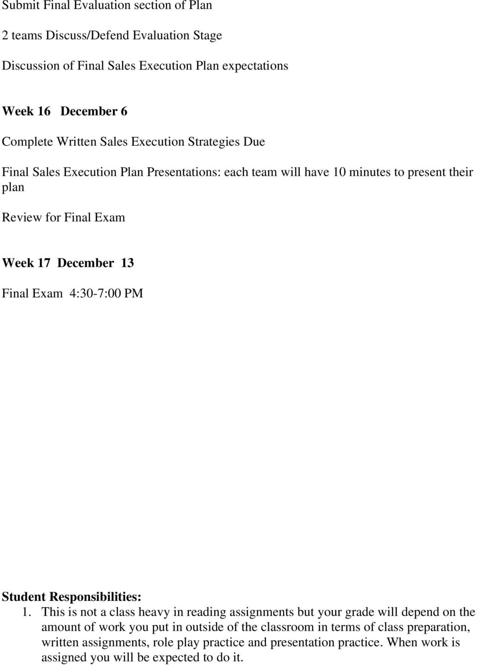December 13 Final Exam 4:30-7:00 PM Student Responsibilities: 1.
