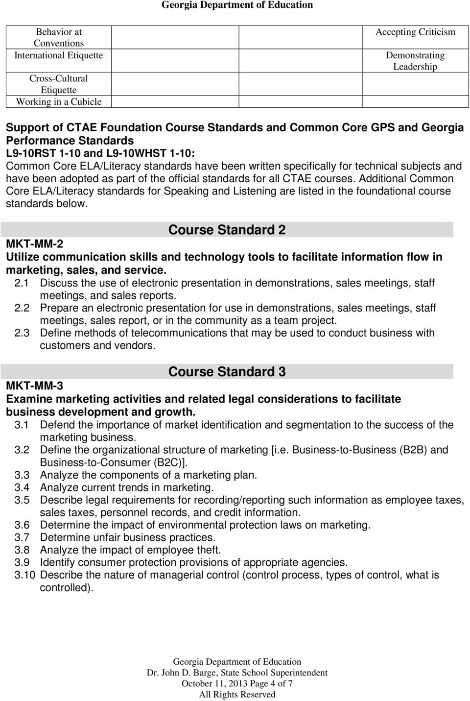 official standards for all CTAE courses. Additional Common Core ELA/Literacy standards for Speaking and Listening are listed in the foundational course standards below.