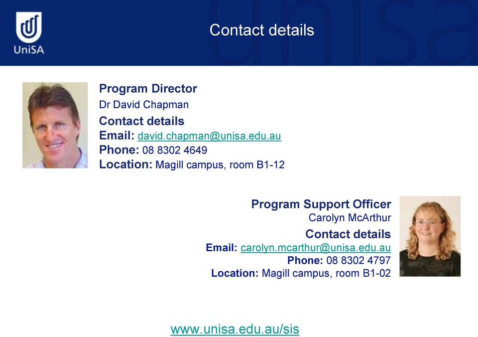 au Phone: 08 8302 4649 Location: Magill campus, room B1-12 Program Support